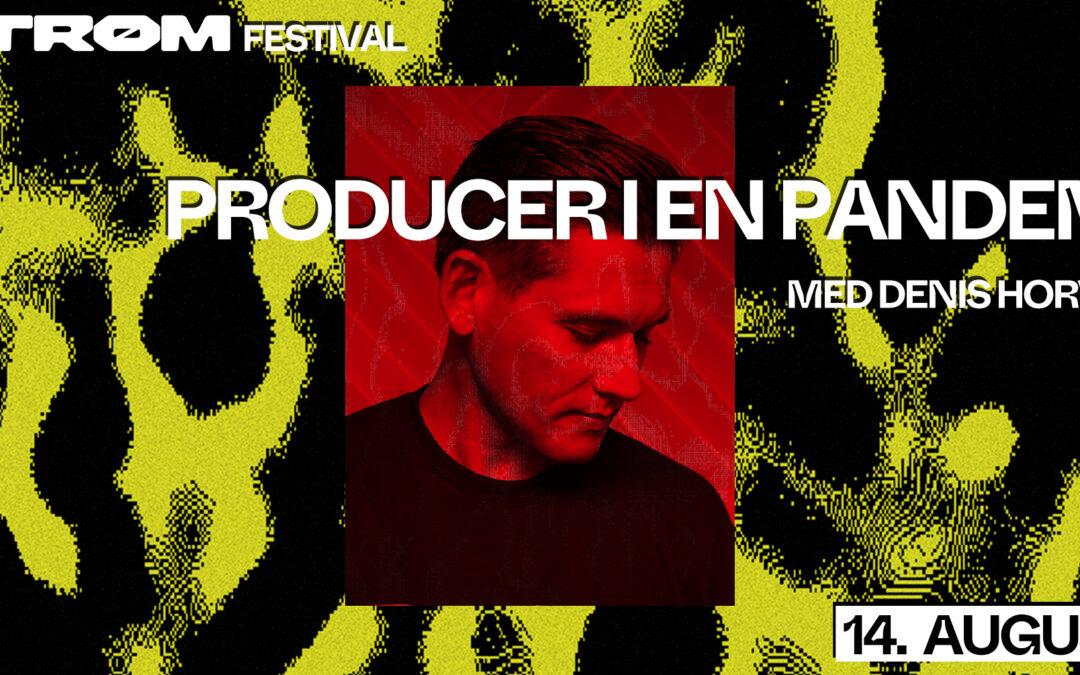 Producer i en pandemi: Denis Horvat