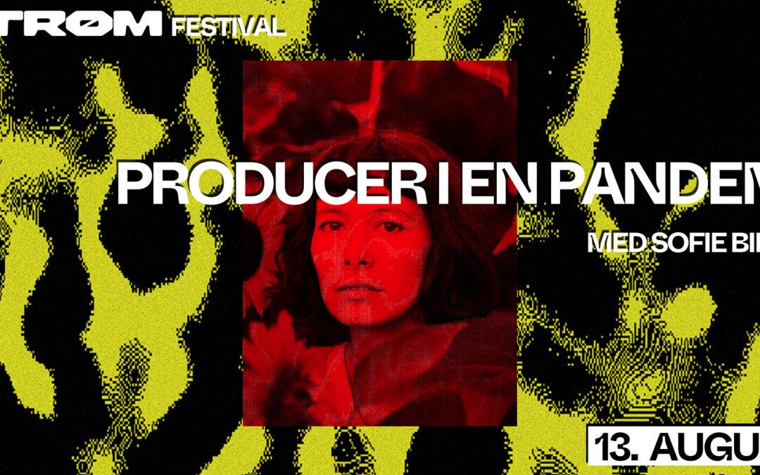 Producer i en pandemi: Sofie Birch